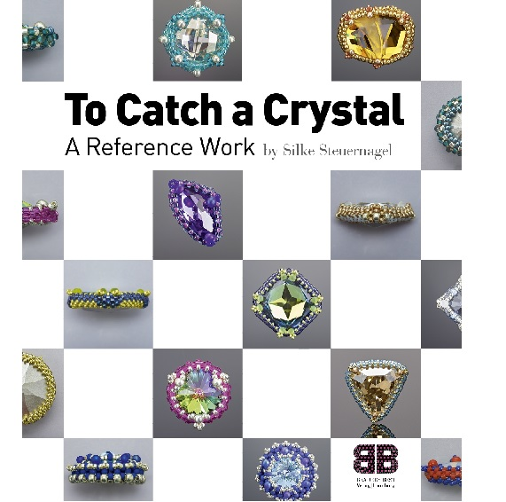 To Catch A Crystal by Silke Steuernagel